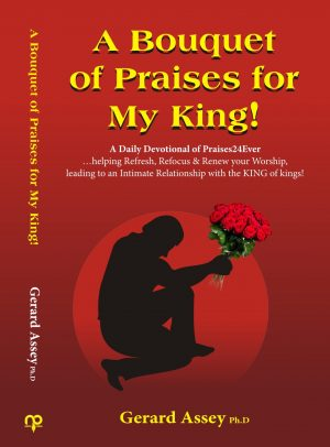 A Bouquet of Praises for My King!