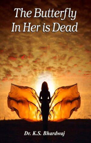 The Butterfly In Her Is Dead