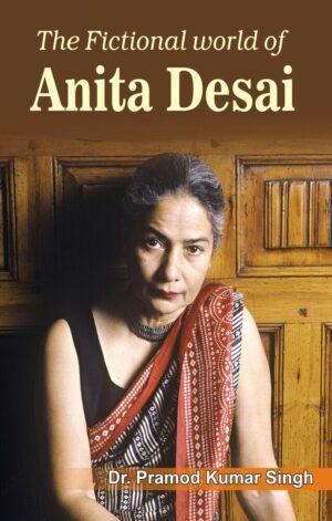 The Fictional world of Anita Desai
