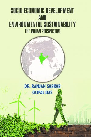 """The Socio-Economic Development and Environmental Sustainability The Indian Perspective"" presents a multi-dimensional facet of Socio-Economic Development and Environmental Sustainability in India."