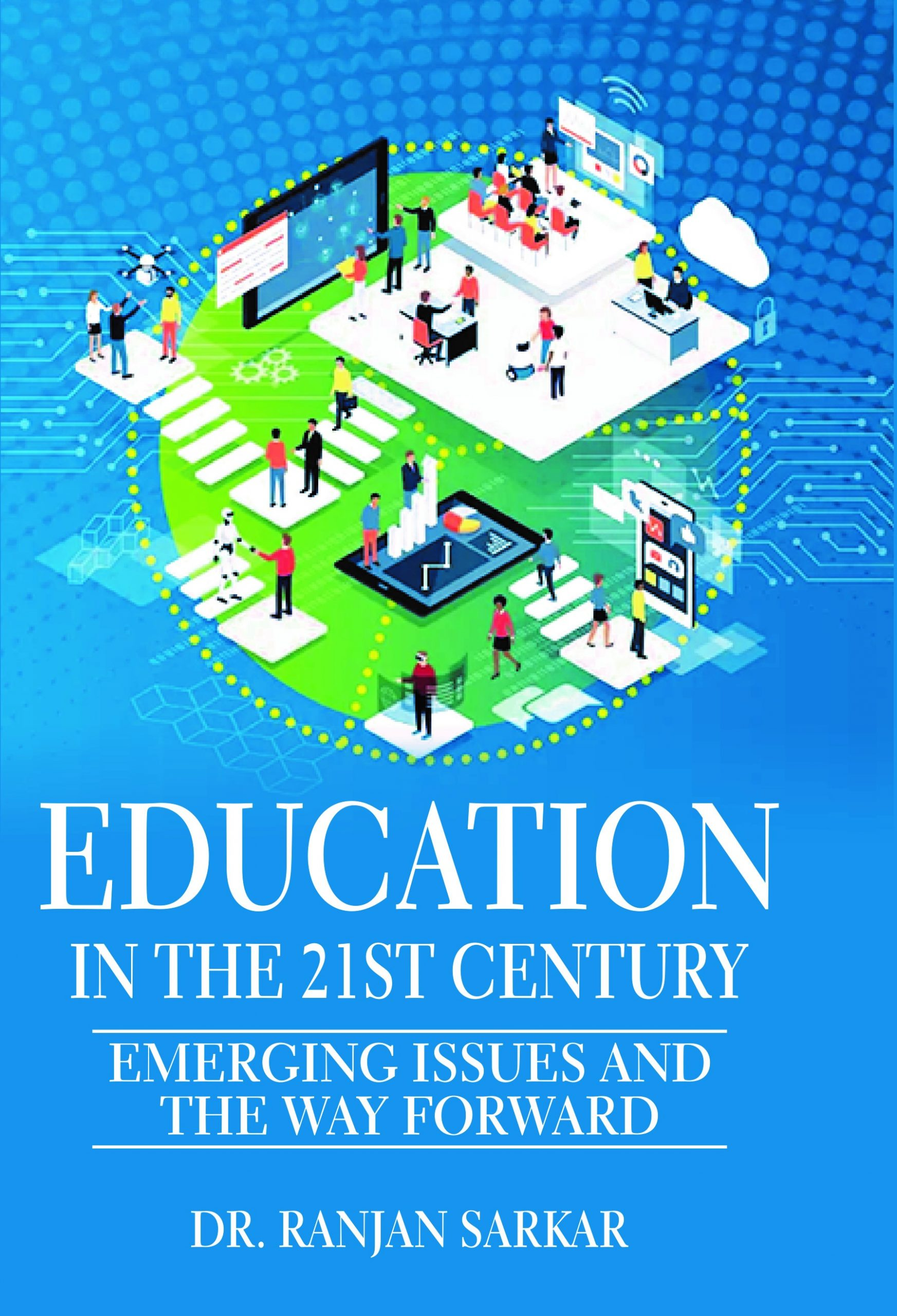 EDUCATION IN THE 21ST CENTURY EMERGING ISSUES AND THE WAY FORWARD