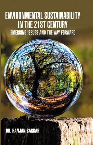 ENVIRONMENTAL SUSTAINABILITY IN THE 21ST CENTURY: EMERGING ISSUES AND THE WAY FORWARD